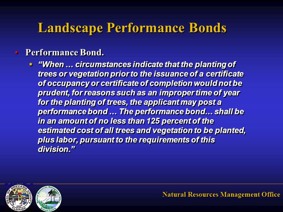 Natural Resources Management Office Landscape Performance Bonds Performance Bond.