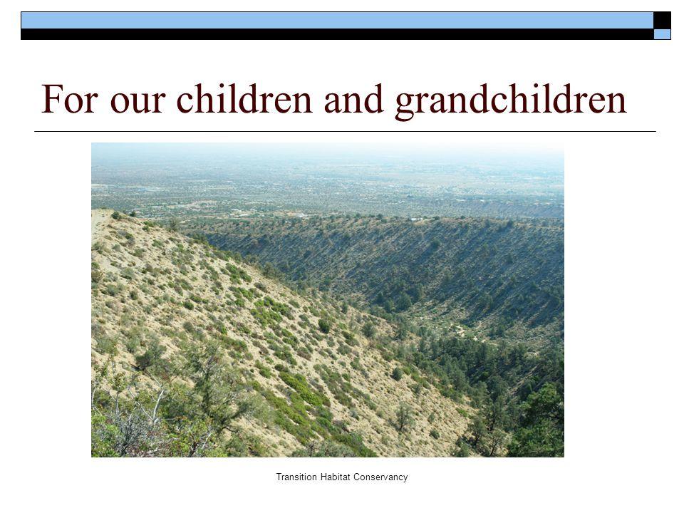 Transition Habitat Conservancy For our children and grandchildren