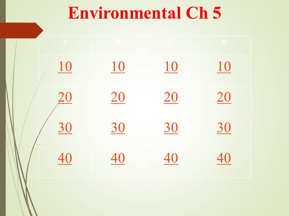Environmental Ch 5 ABCD 10 20 30 40