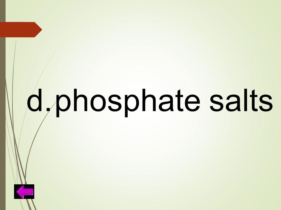 d.phosphate salts