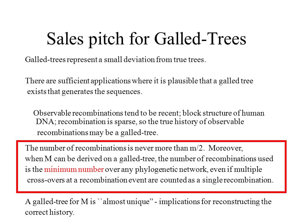 Sales pitch for Galled-Trees Galled-trees represent a small deviation from true trees. There are sufficient applications where it is plausible that a