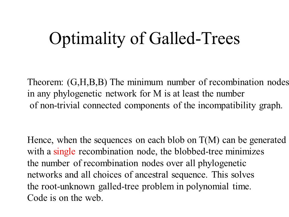 Optimality of Galled-Trees Theorem: (G,H,B,B) The minimum number of recombination nodes in any phylogenetic network for M is at least the number of no