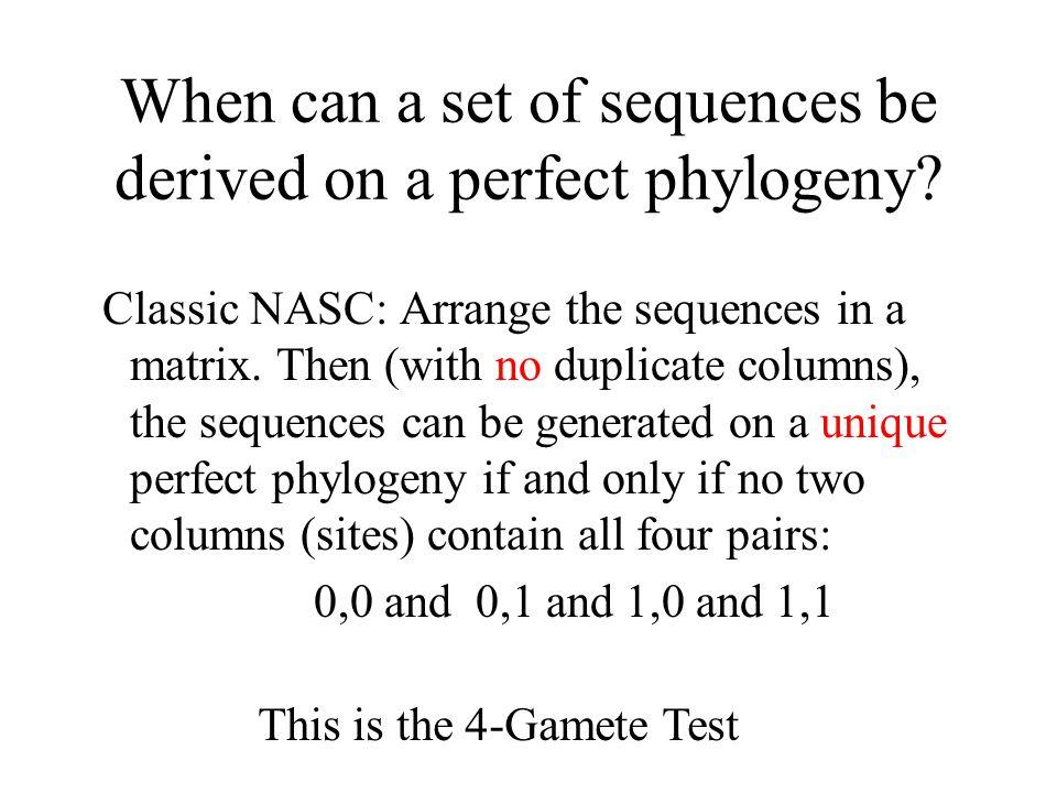 A richer model 00000 1 2 4 3 5 10100 10000 01011 00010 01010 12345 10100 10000 01011 01010 00010 10101 added pair 4, 5 fails the three gamete-test.