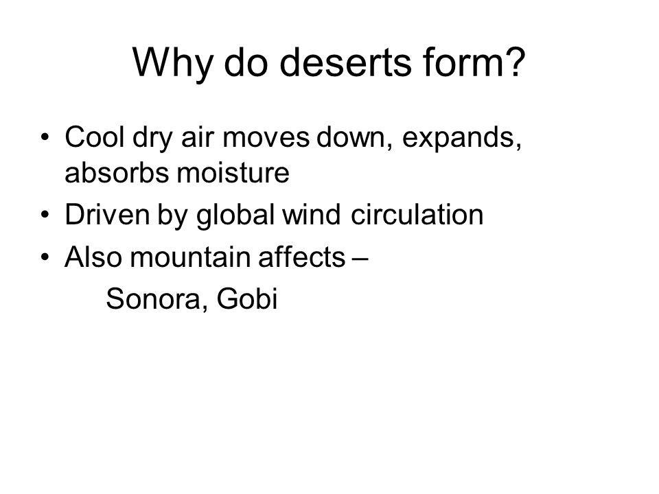 Why do deserts form.