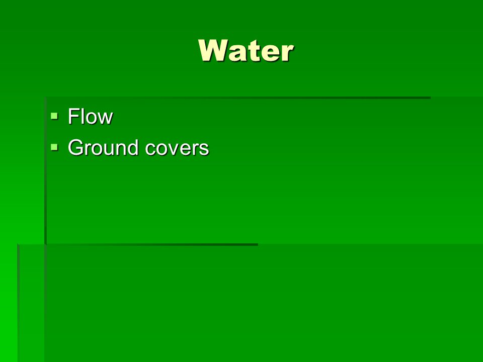 Water  Flow  Ground covers