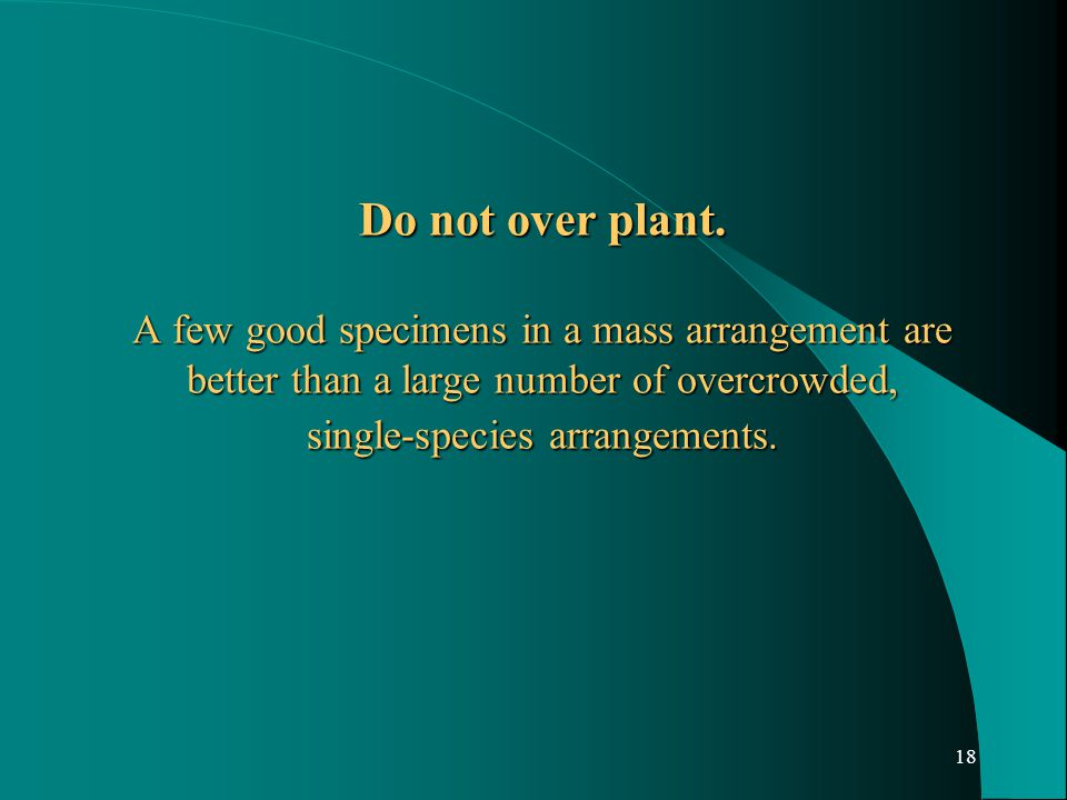 18 Do not over plant.