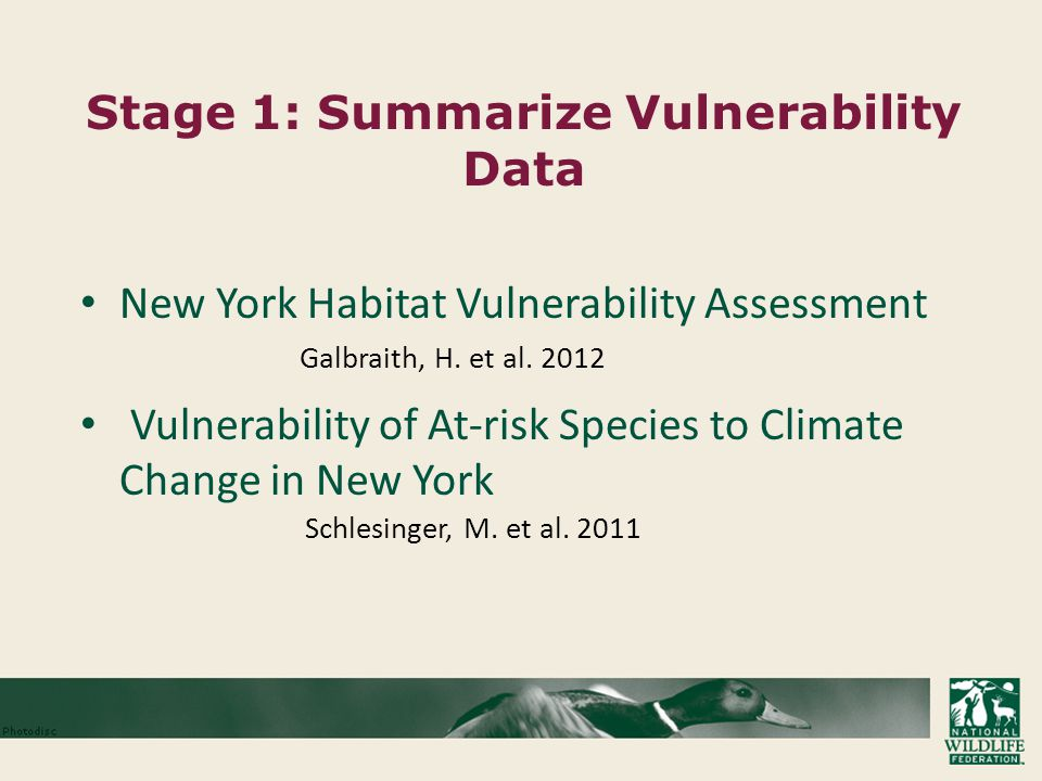 Stage 1: Summarize Vulnerability Data New York Habitat Vulnerability Assessment Galbraith, H.