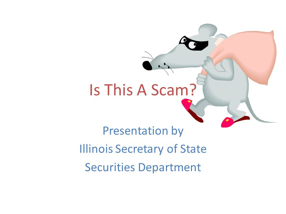 Is This A Scam Presentation by Illinois Secretary of State Securities Department