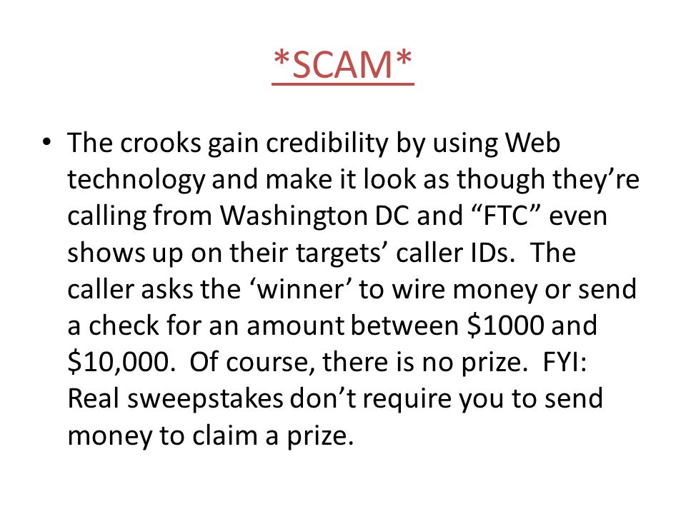 *SCAM* The crooks gain credibility by using Web technology and make it look as though they're calling from Washington DC and FTC even shows up on their targets' caller IDs.