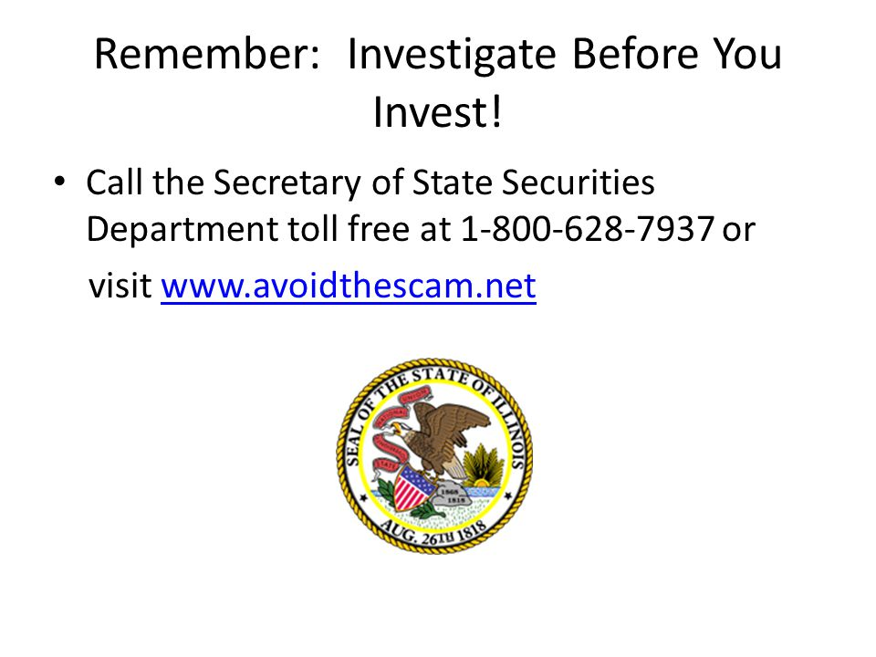 Remember: Investigate Before You Invest.