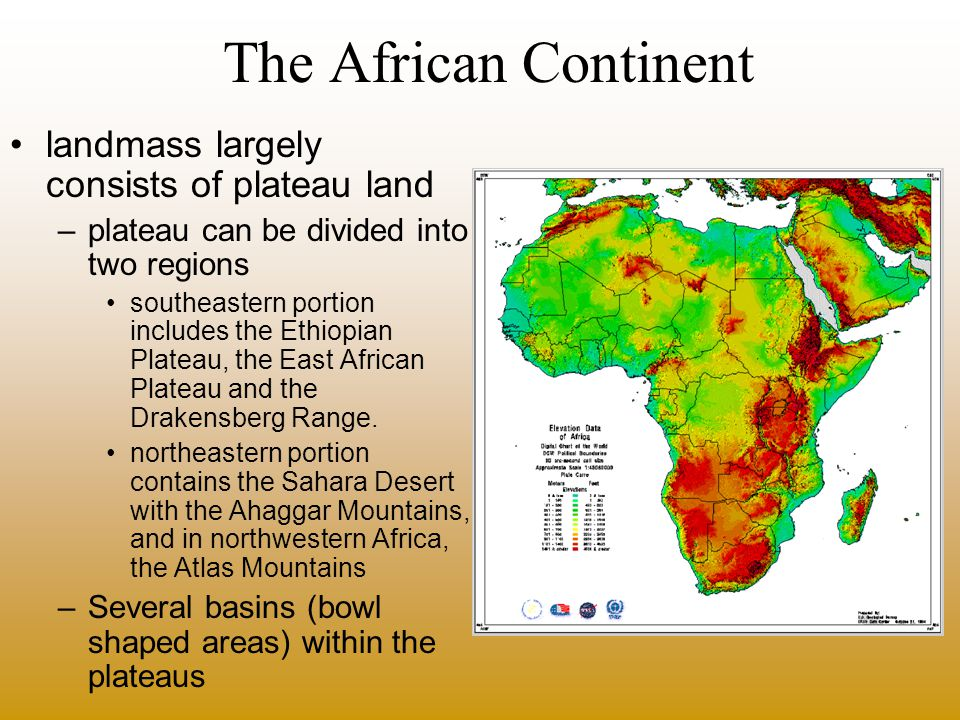 The African Continent there are several mountain ranges in Africa –the Atlas Mountains in the northwest –Mt.