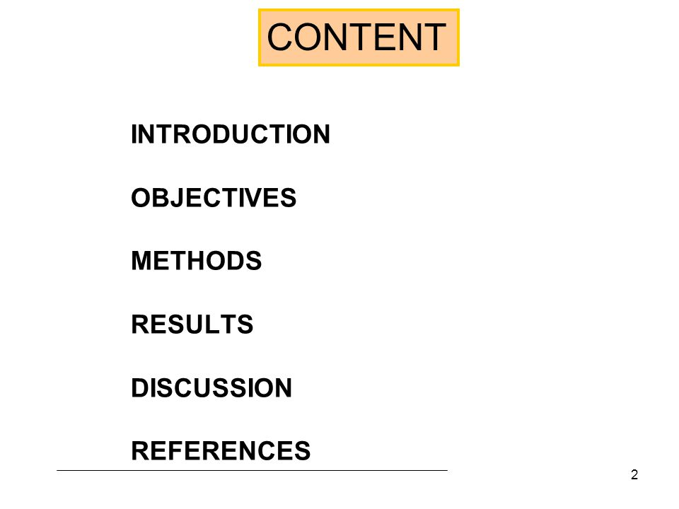 2 INTRODUCTION OBJECTIVES METHODS RESULTS DISCUSSION REFERENCES CONTENT