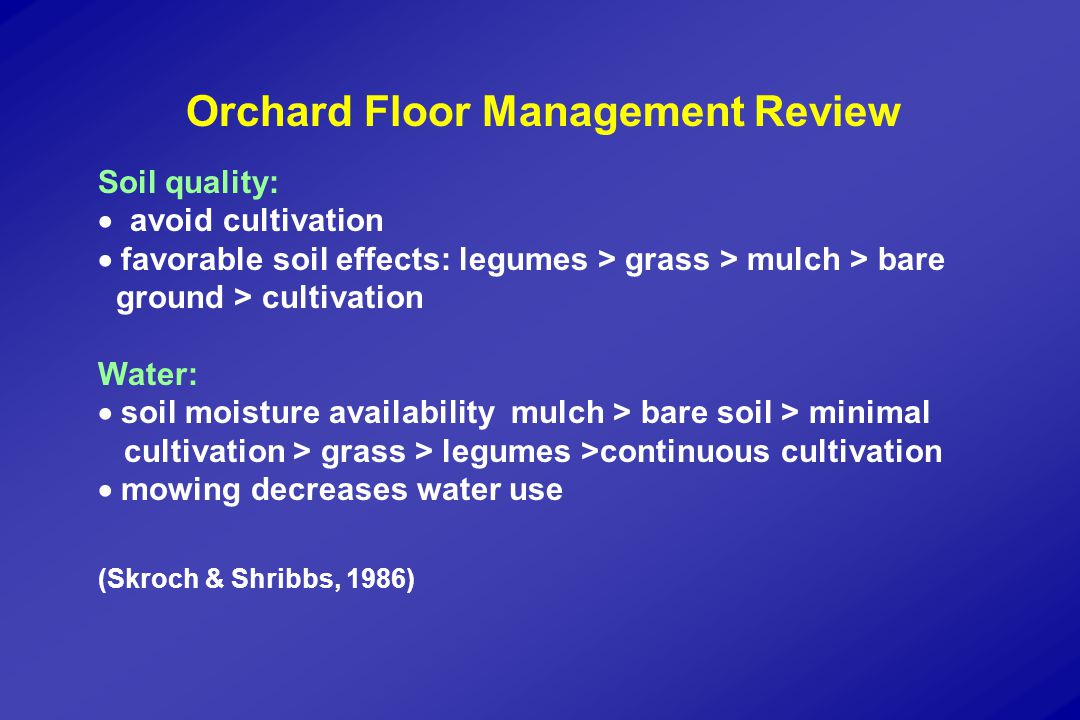 Orchard Cover Crops Purposes:  Prevent erosion, dust  Reduce effects of equipment on compaction  Improve soil quality and nutrient cycling   Improve orchard IPM