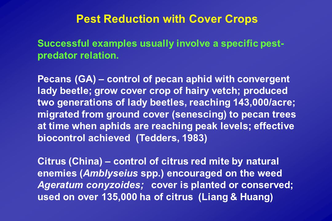 Pest Reduction with Cover Crops Successful examples usually involve a specific pest- predator relation.