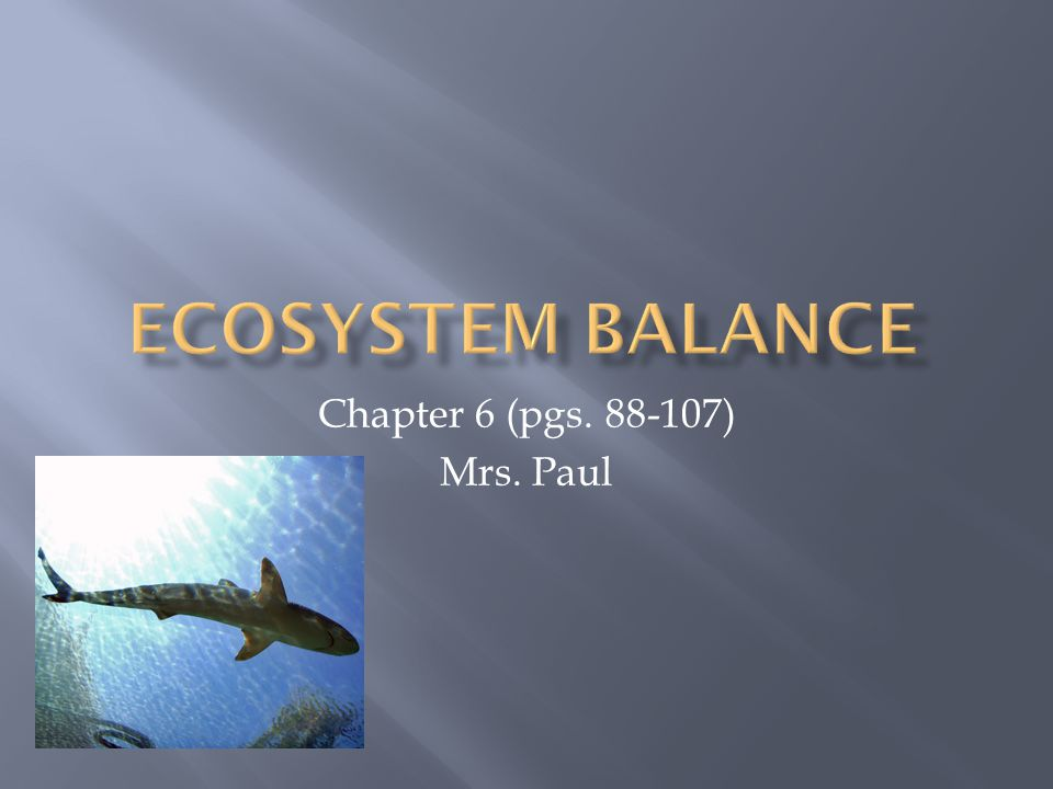  Mutualism: relationship where both species benefits.