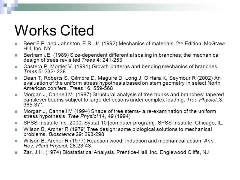 Works Cited Beer F.P. and Johnston, E.R. Jr. (1992) Mechanics of materials.