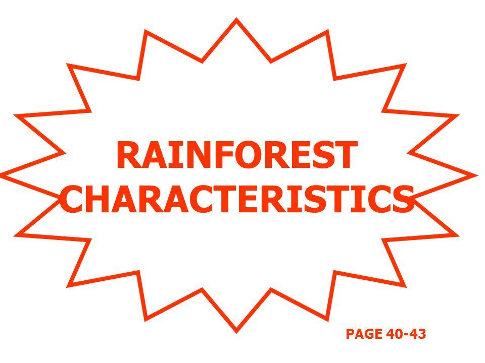 RAINFOREST CHARACTERISTICS PAGE 40-43