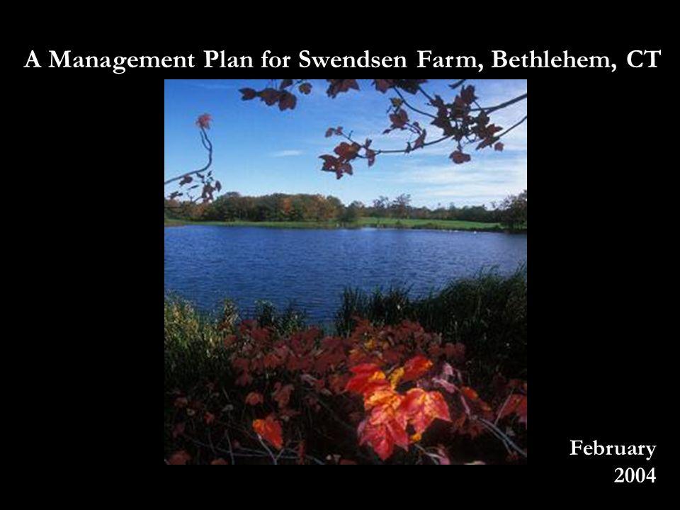 A Management Plan for Swendsen Farm, Bethlehem, CT February 2004