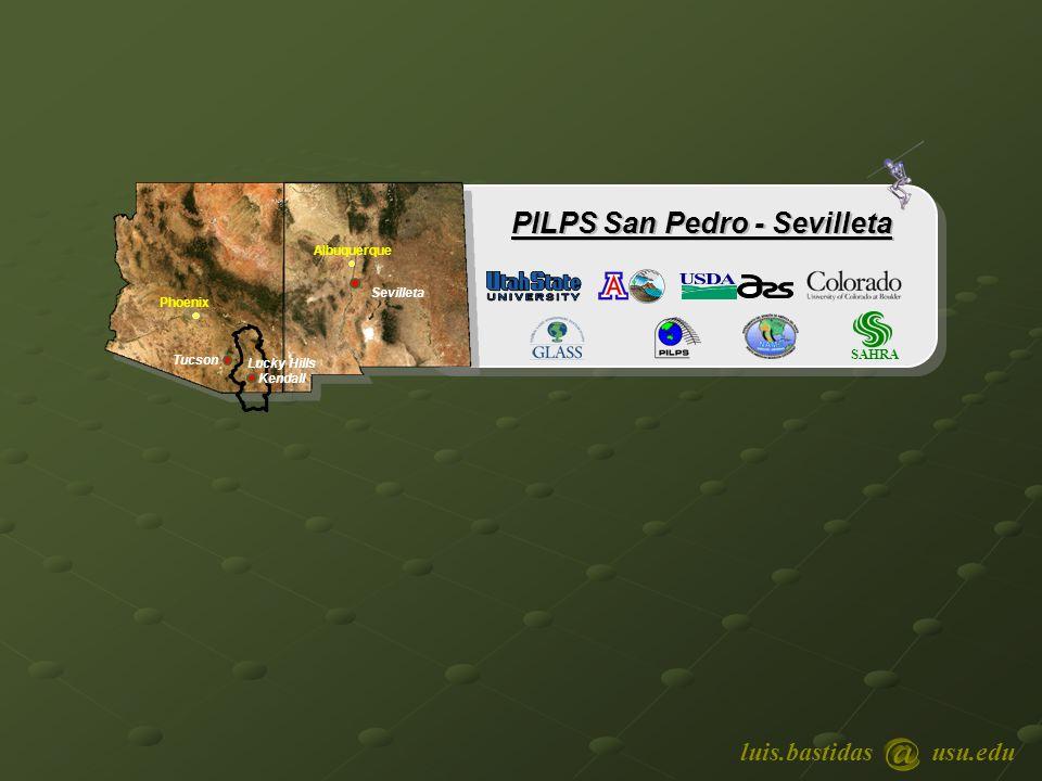 SAHRA Phoenix Albuquerque Tucson Sevilleta PILPS San Pedro - Sevilleta Lucky Hills Kendall luis.bastidasusu.edu