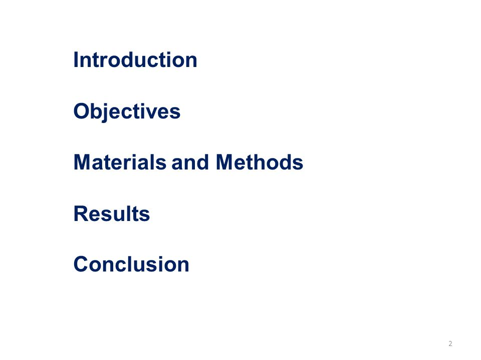 Introduction Objectives Materials and Methods Results Conclusion 2