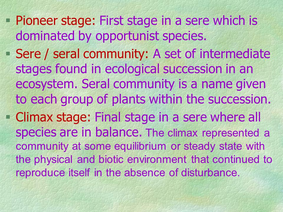 Clement's theory of succession / Mechanisms / process of succession (Clement, 1916) ( Classical Ecological Theory) Succession involves following phase