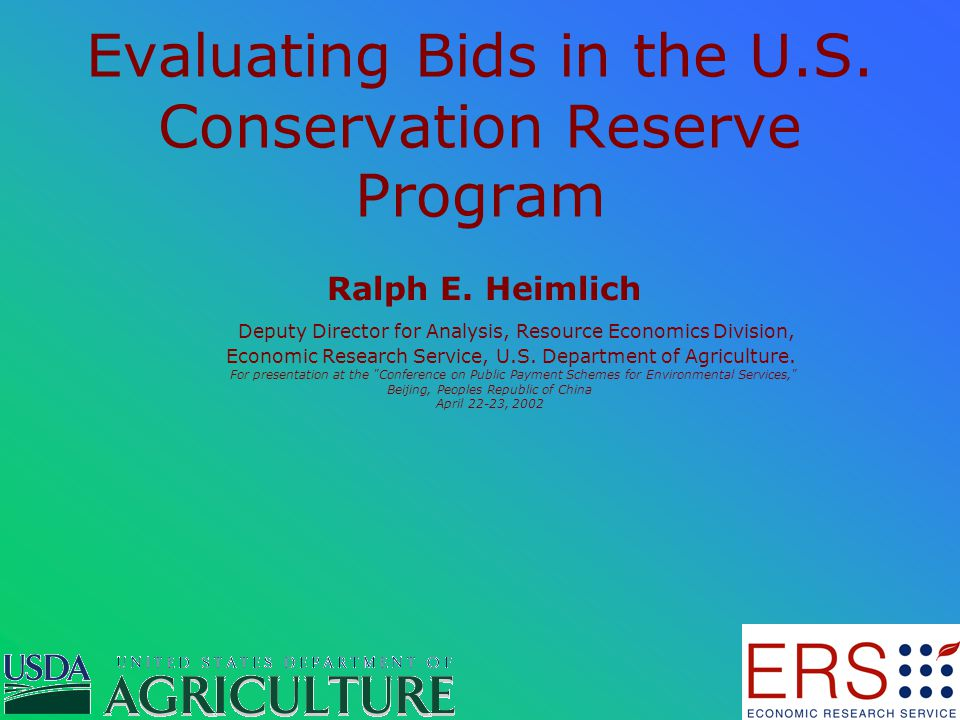 Evaluating Bids in the U.S.Conservation Reserve Program Ralph E.