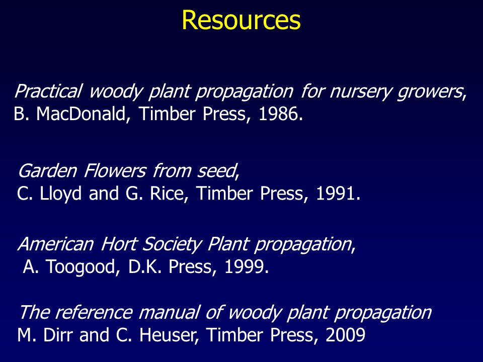 Resources Practical woody plant propagation for nursery growers, B.