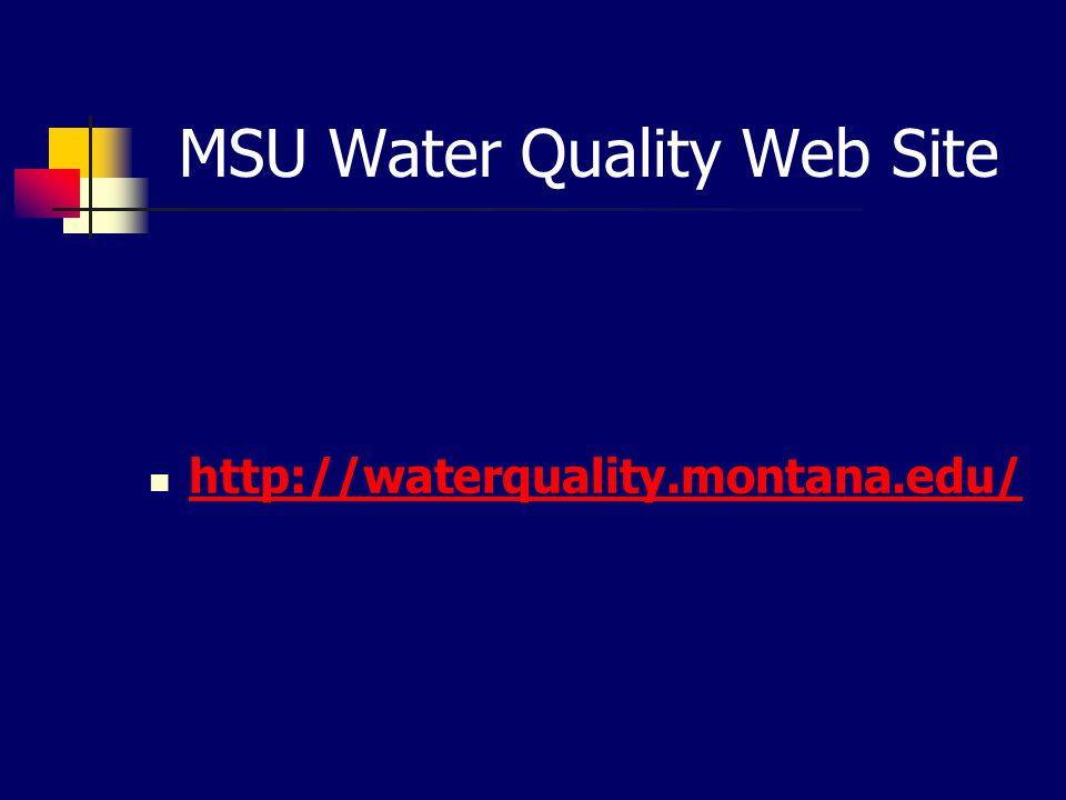 MSU Water Quality Web Site http://waterquality.montana.edu/