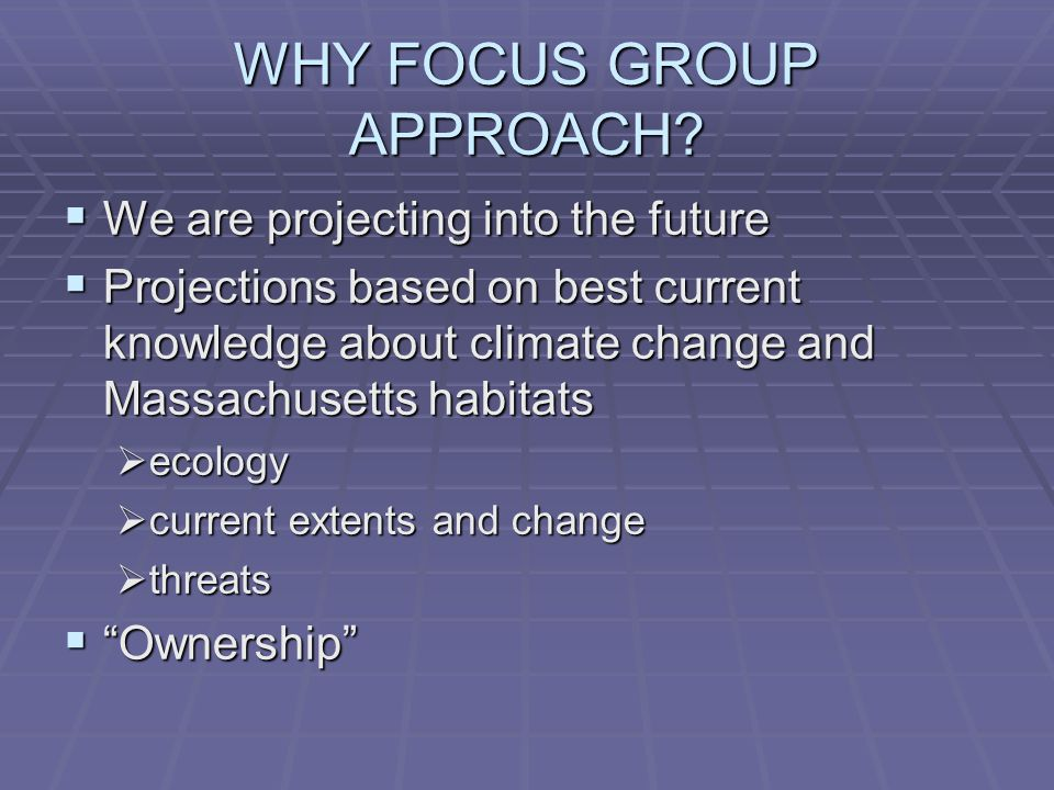 WHY FOCUS GROUP APPROACH.