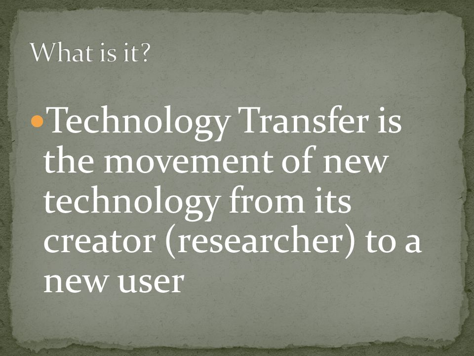 The first requirement for an organization to transfer a technology is to establish legal ownership of that technology through intellectual property law.