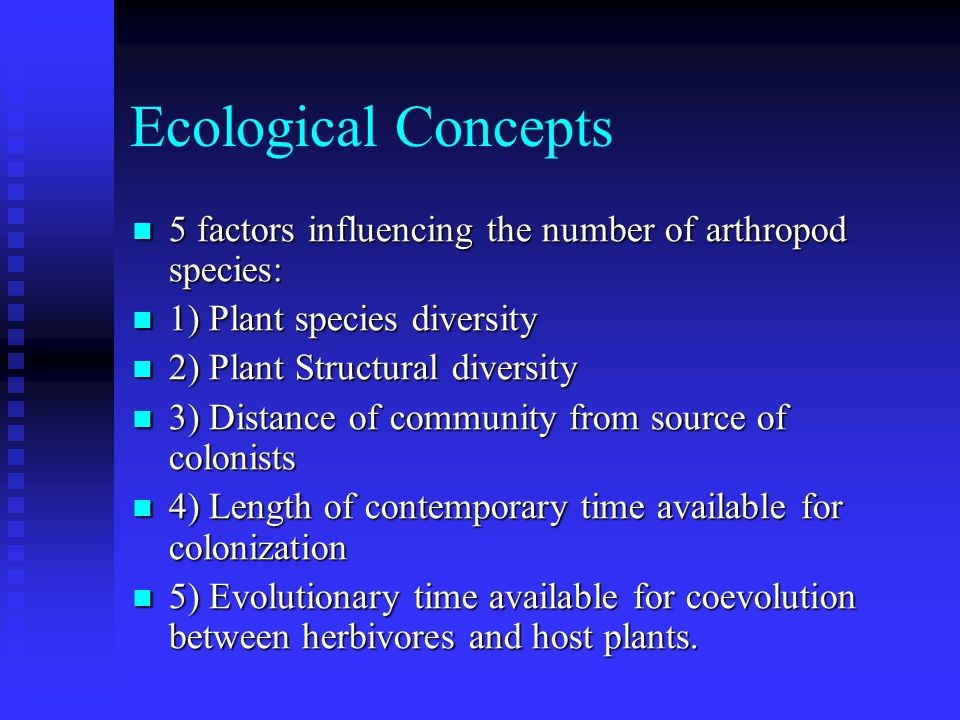 Ecological Concepts 5 factors influencing the number of arthropod species: 5 factors influencing the number of arthropod species: 1) Plant species div