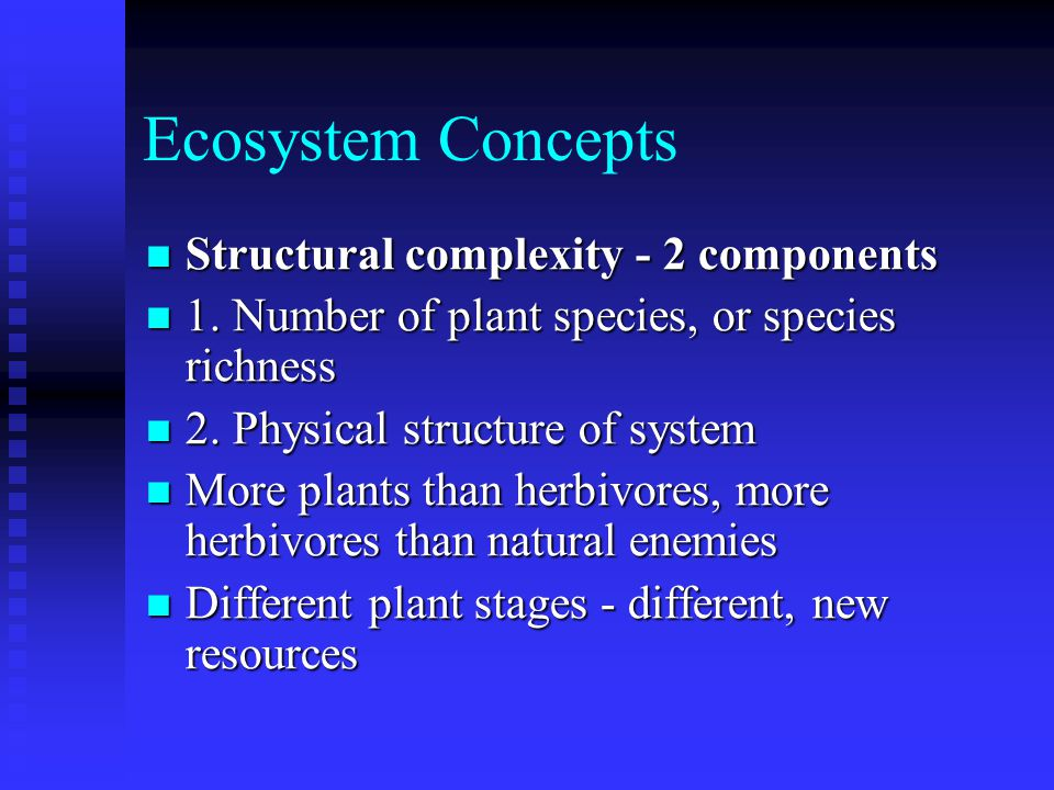Ecosystem Concepts Structural complexity - 2 components Structural complexity - 2 components 1.