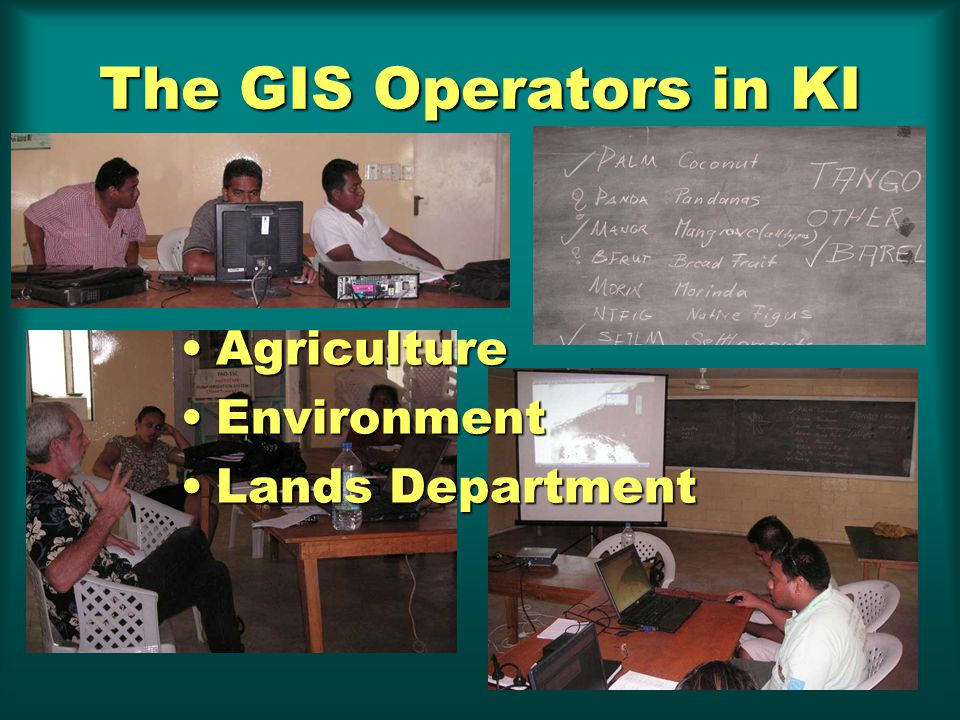 The GIS Operators in KI AgricultureAgriculture EnvironmentEnvironment Lands DepartmentLands Department