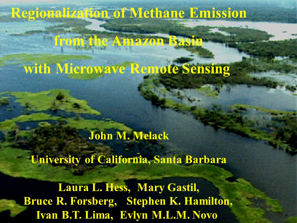 Regionalization of Methane Emission from the Amazon Basin with Microwave Remote Sensing John M.