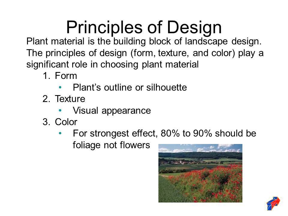 Principles of Design Plant material is the building block of landscape design.