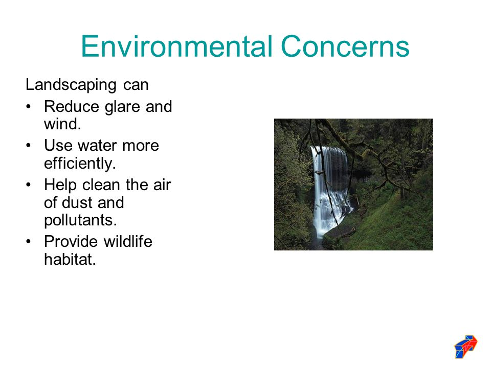 Environmental Concerns Landscaping can Reduce glare and wind.