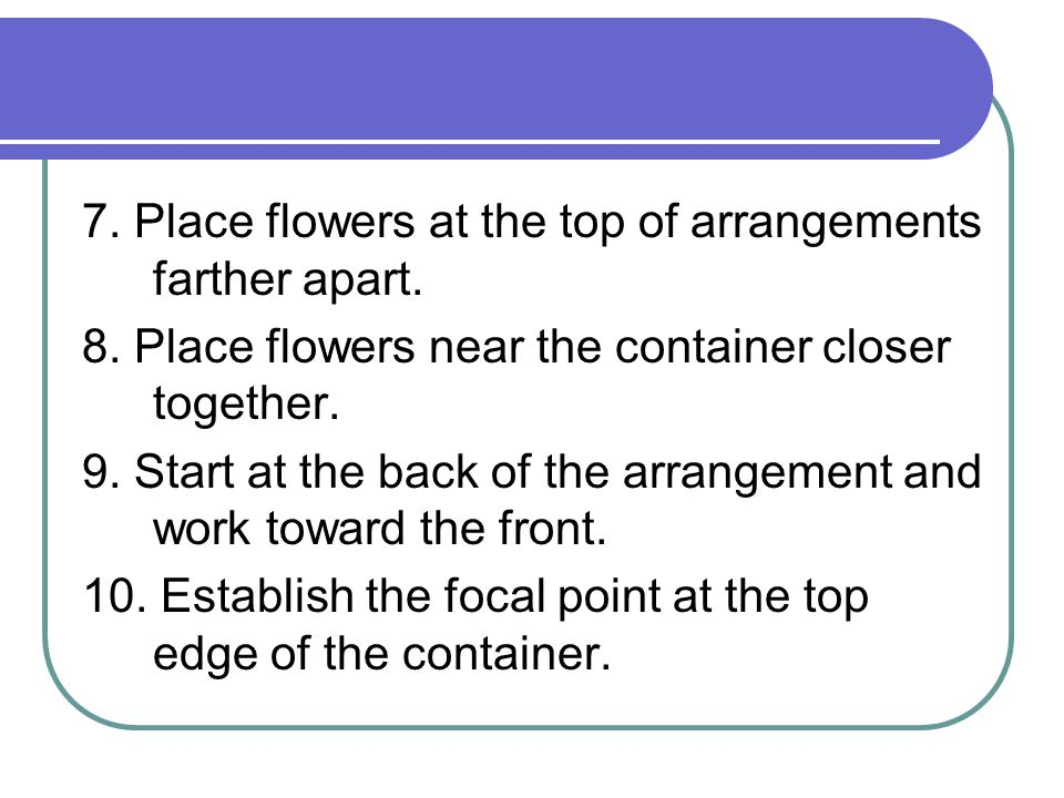 7.Place flowers at the top of arrangements farther apart.