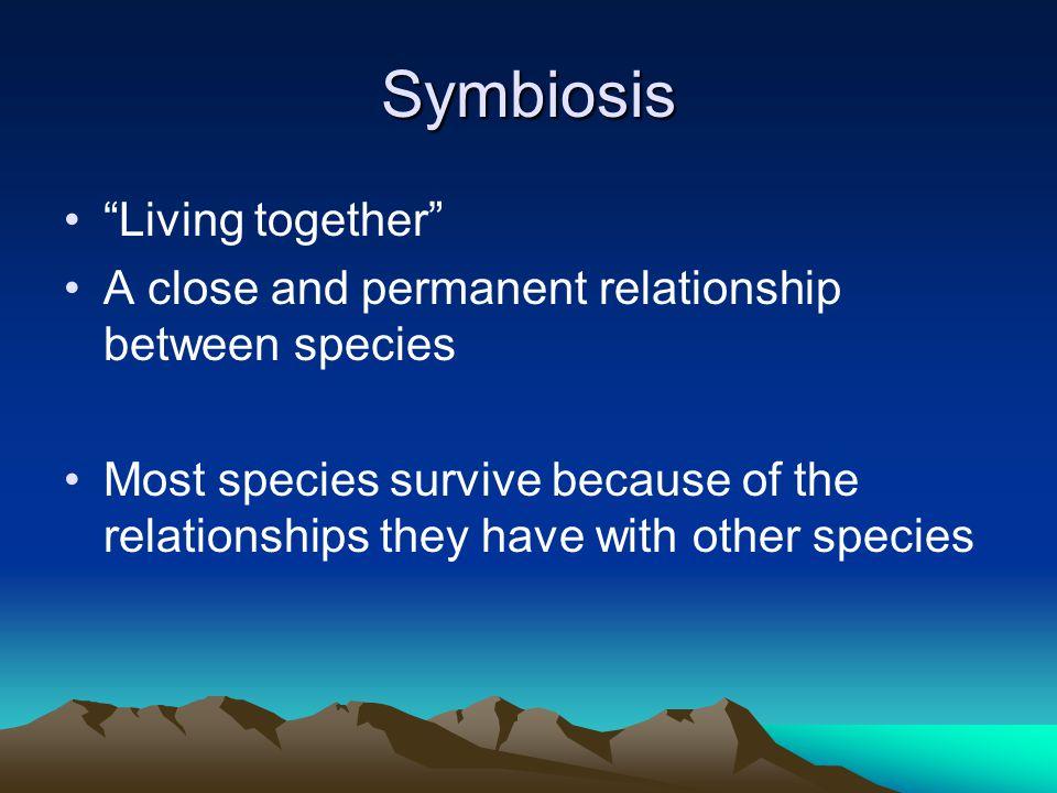 Symbiosis, cont.