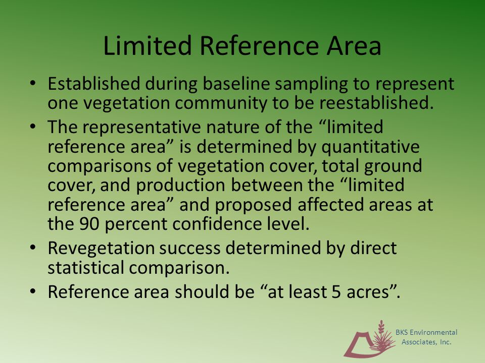 Limited Reference Area Established during baseline sampling to represent one vegetation community to be reestablished.