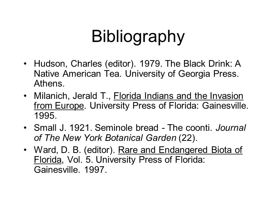 Bibliography Hudson, Charles (editor). 1979. The Black Drink: A Native American Tea.
