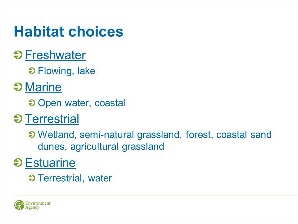 Habitat choices Freshwater Flowing, lake Marine Open water, coastal Terrestrial Wetland, semi-natural grassland, forest, coastal sand dunes, agricultural grassland Estuarine Terrestrial, water
