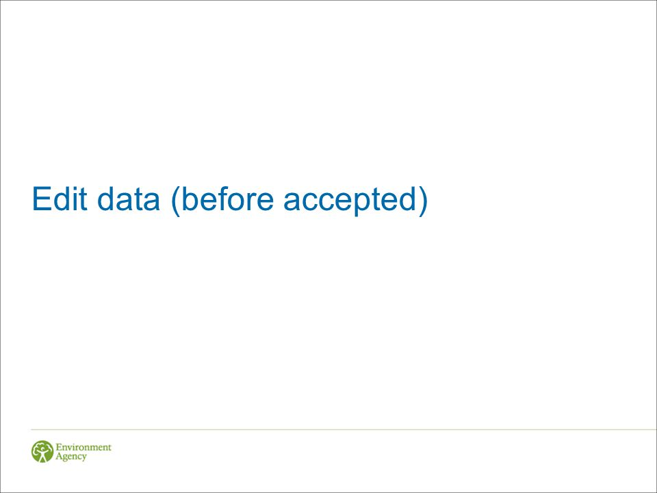 Edit data (before accepted)