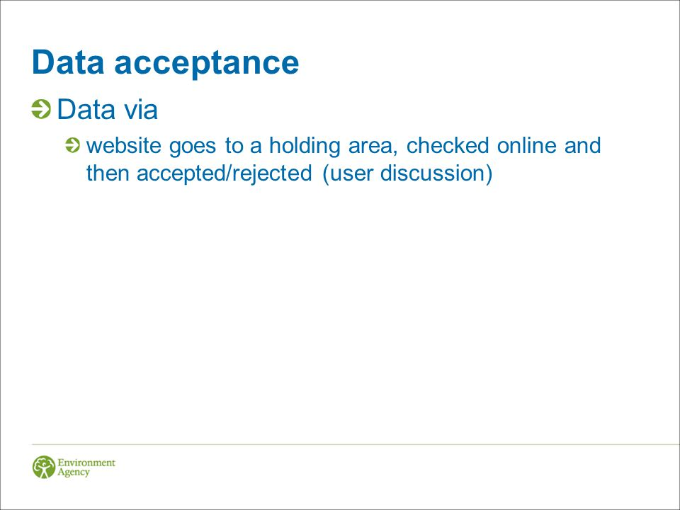 Data via website goes to a holding area, checked online and then accepted/rejected (user discussion)