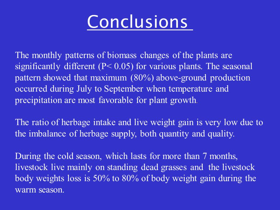 The monthly patterns of biomass changes of the plants are significantly different (P< 0.05) for various plants. The seasonal pattern showed that maxim