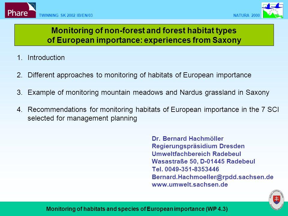 TWINNING SK 2002 IB/EN/03 NATURA 2000 Monitoring of habitats and species of European importance (WP 4.3) ÚEV Zoborské vrchy a.