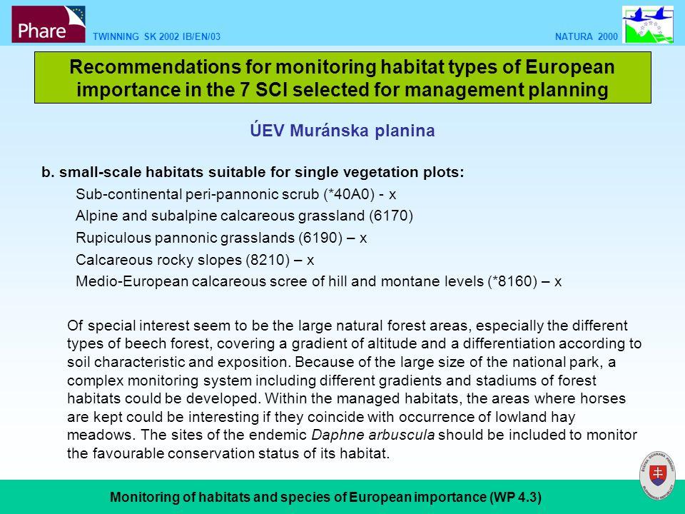 TWINNING SK 2002 IB/EN/03 NATURA 2000 Monitoring of habitats and species of European importance (WP 4.3) ÚEV Muránska planina b.