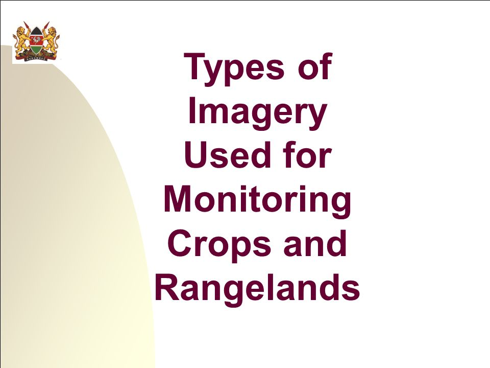 Types of Imagery Used for Monitoring Crops and Rangelands