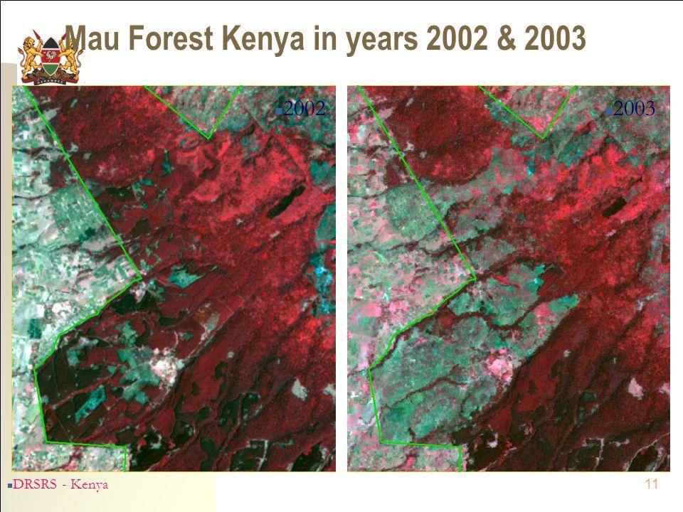 11 Mau Forest Kenya in years 2002 & 2003 n 2002 n 2003 n DRSRS - Kenya