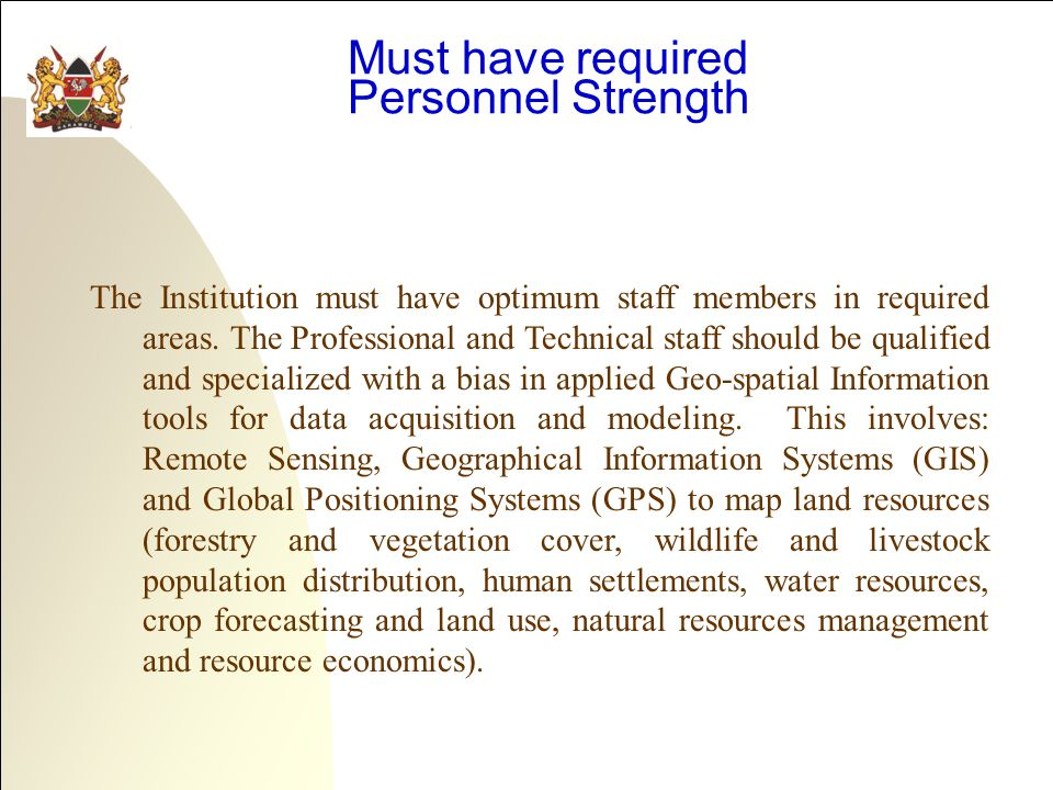 Must have required Personnel Strength The Institution must have optimum staff members in required areas.