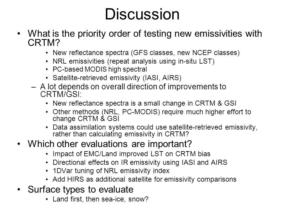 Discussion What is the priority order of testing new emissivities with CRTM.